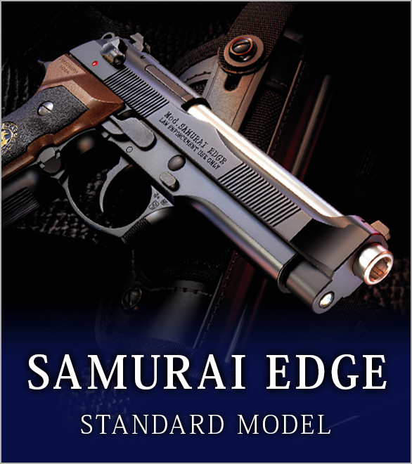 SAMURAI EDGE STANDARD MODEL